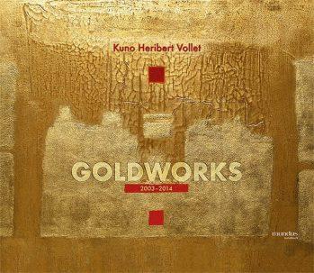 Britta Acquistapace, Lena Naumann – Kuno Vollet – Gold Works 2003 – 2014